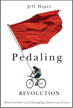 Pedaling Revolution by Jeff Mapes (Oregon State University Press, 2009)